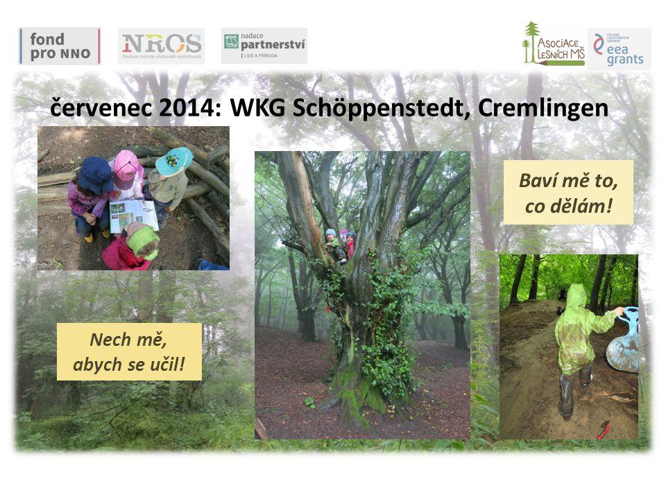 Nech mě, abych se učil! červenec 2014: WKG Schöppenstedt, Cremlingen Baví mě to, co dělám!