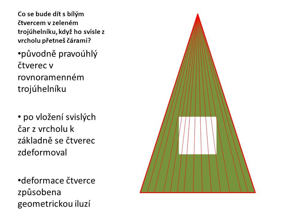 Co se bude dít s bílým čtvercem v zeleném trojúhelníku, když ho svisle z vrcholu přetneš čárami? původně pravoúhlý čtverec v rovnoramenném trojúhelník