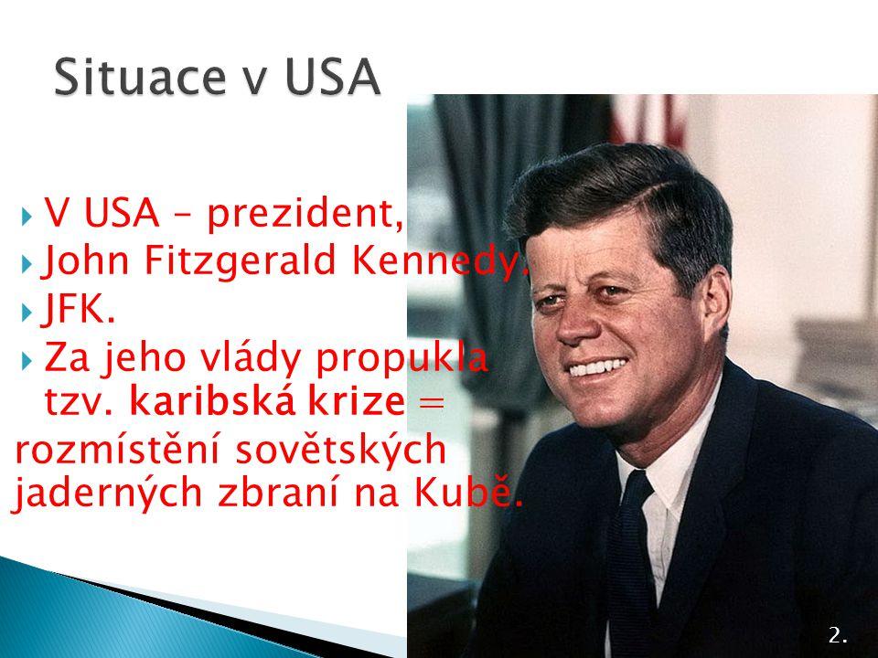  V USA – prezident,  John Fitzgerald Kennedy. JFK.