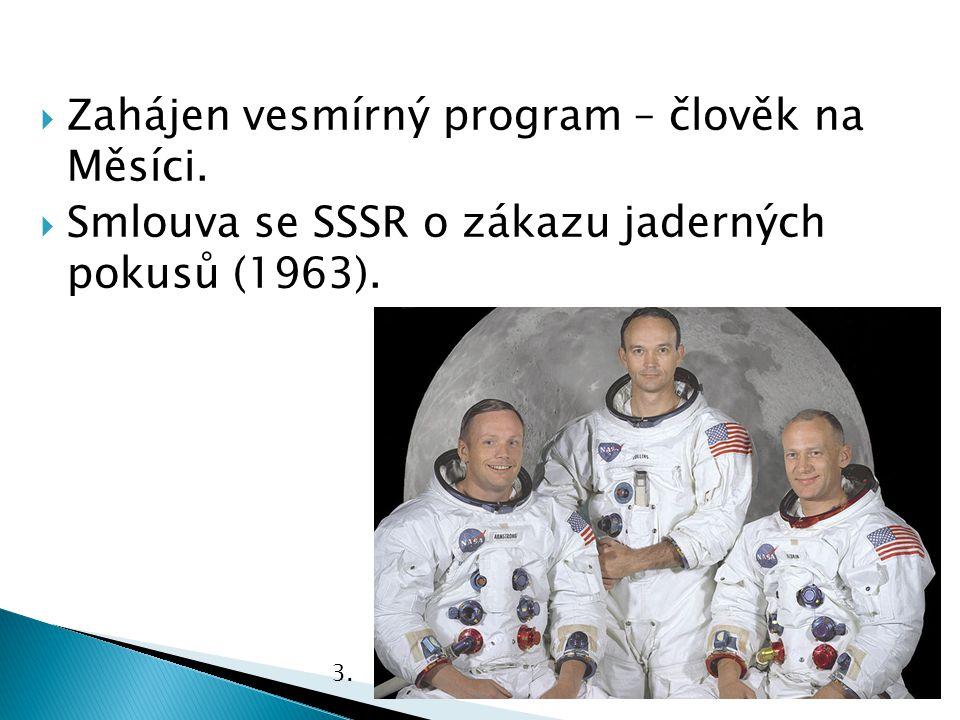 ZZahájen vesmírný program – člověk na Měsíci.