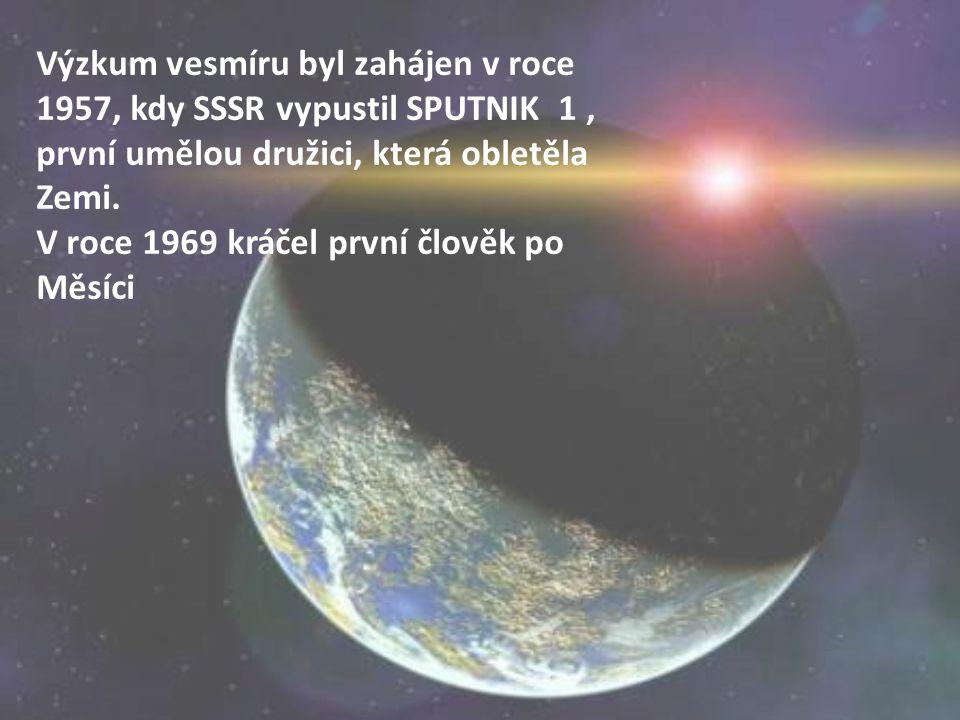 Výzkum vesmíru byl zahájen v roce 1957, kdy SSSR vypustil SPUTNIK 1, první umělou družici, která obletěla Zemi.