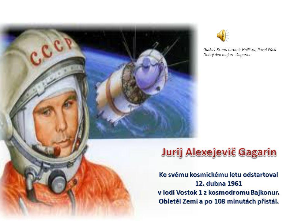 Ke svému kosmickému letu odstartoval 12.dubna 1961 v lodi Vostok 1 z kosmodromu Bajkonur.