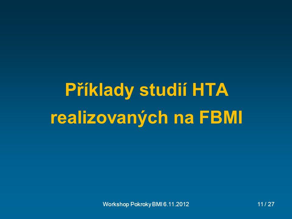 Porovnání CT a MR ve zdravotnictví Prahy Workshop Pokroky BMI 6.11.201212 / 27 Diplomová práce, 2011 Ing.