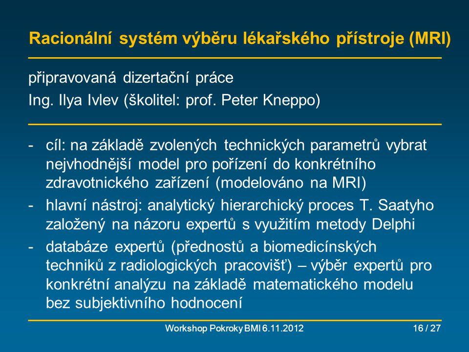 Metaanalýza: harmonický skalpel Workshop Pokroky BMI 6.11.201217 / 27 Diplomová práce, 2012 Ing.