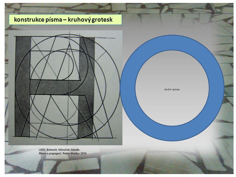 ©c.zuk konstrukce písma – kruhový grotesk LANZ, Bohumil, Němeček Zdeněk. Písmo v propagaci: Praha Merkur 1974 Archiv autora