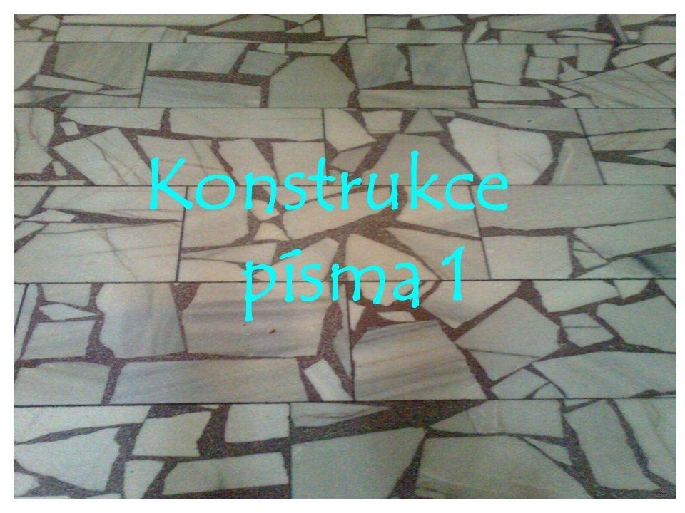 ©c.zuk Pracovní list 1 Konstruované bezpatkové písmo Vytvoř tabuli písma konstruovaným písmem podle předlohy 1.
