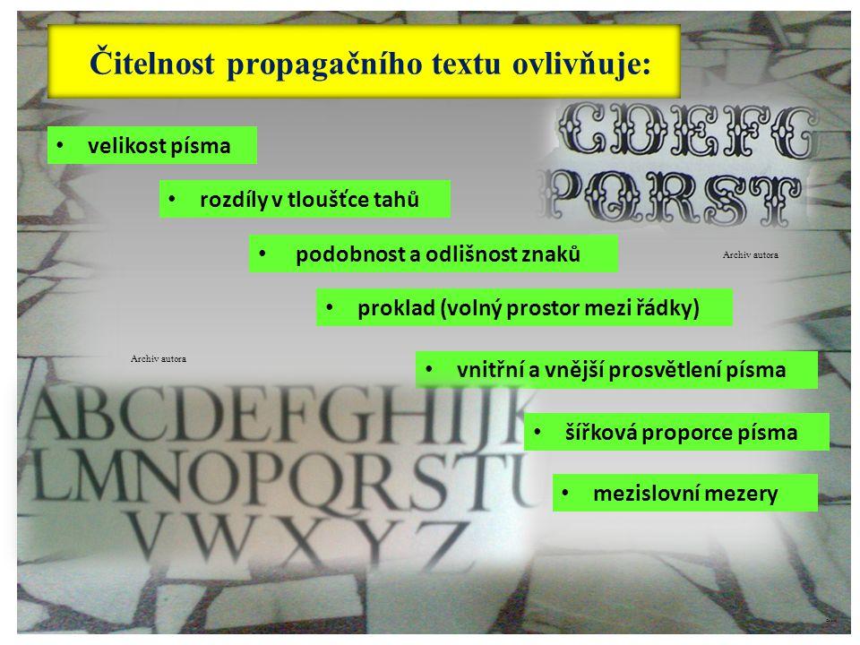 ©c.zuk Čitelnost propagačního textu ovlivňuje: velikost písma podobnost a odlišnost znaků proklad (volný prostor mezi řádky) rozdíly v tloušťce tahů v