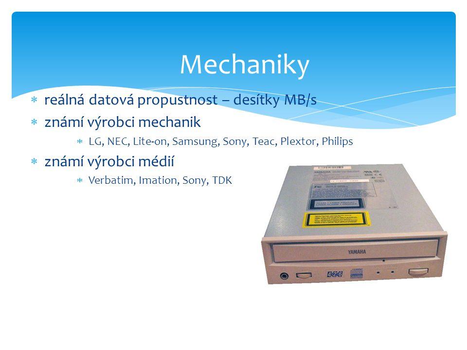  reálná datová propustnost – desítky MB/s  známí výrobci mechanik  LG, NEC, Lite-on, Samsung, Sony, Teac, Plextor, Philips  známí výrobci médií 