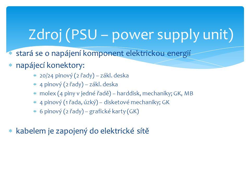  stará se o napájení komponent elektrickou energií  napájecí konektory:  20/24 pinový (2 řady) – zákl. deska  4 pinový (2 řady) – zákl. deska  mo
