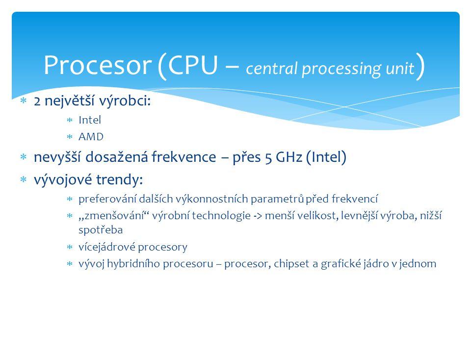  2 největší výrobci:  Intel  AMD  nevyšší dosažená frekvence – přes 5 GHz (Intel)  vývojové trendy:  preferování dalších výkonnostních parametrů