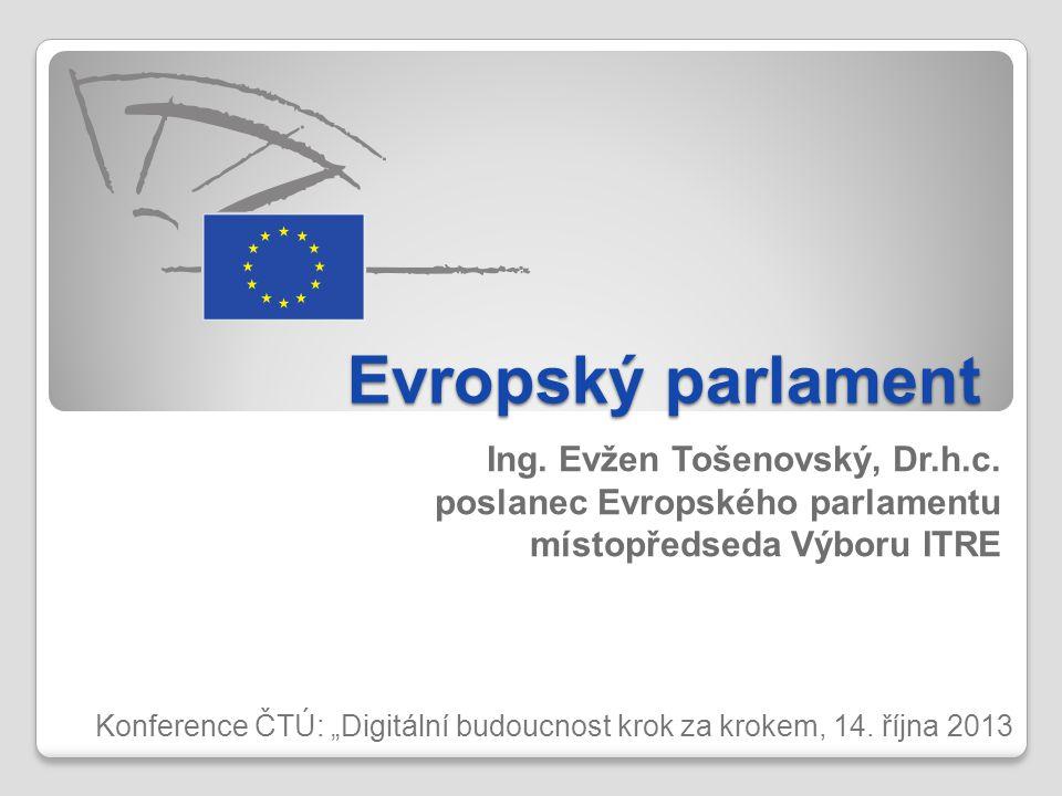 """Evropský parlament Konference ČTÚ: """"Digitální budoucnost krok za krokem, 14. října 2013 Ing. Evžen Tošenovský, Dr.h.c. poslanec Evropského parlamentu"""