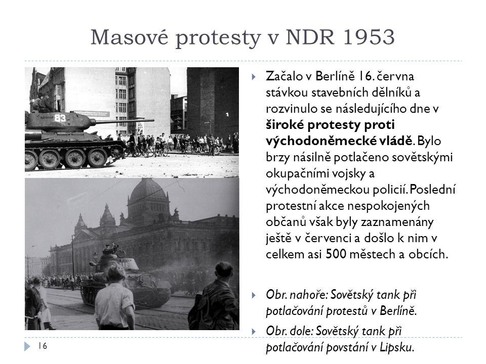 Masové protesty v NDR 1953 16  Začalo v Berlíně 16.