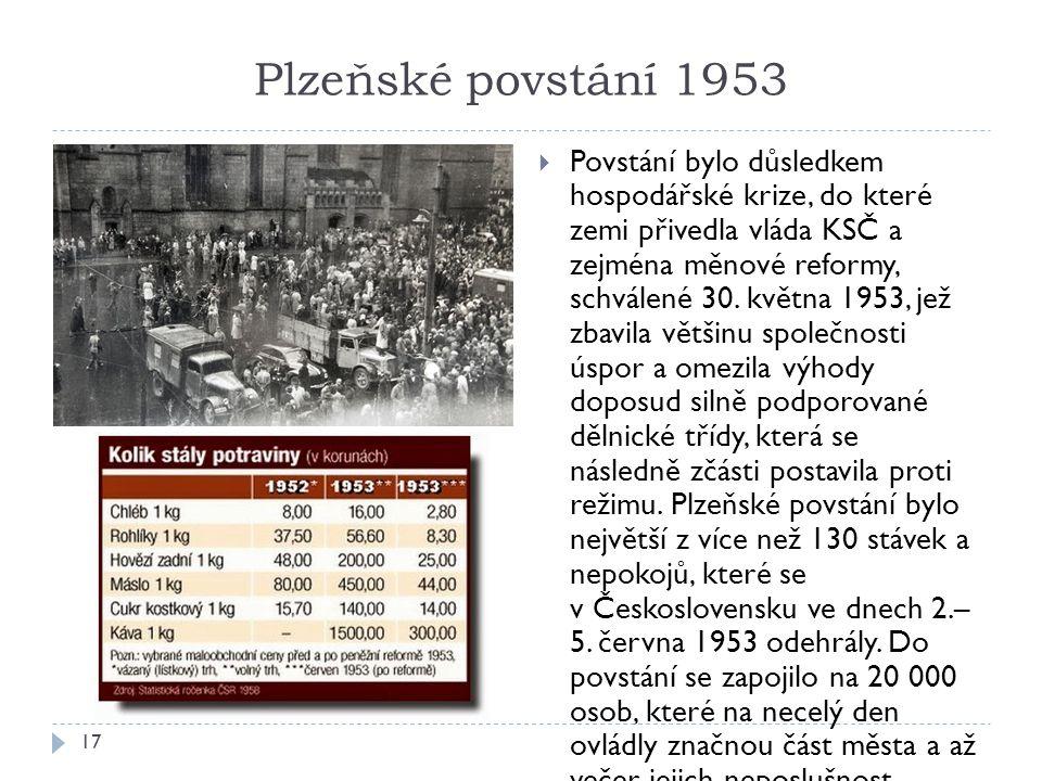 Plzeňské povstání 1953 17  Povstání bylo důsledkem hospodářské krize, do které zemi přivedla vláda KSČ a zejména měnové reformy, schválené 30.