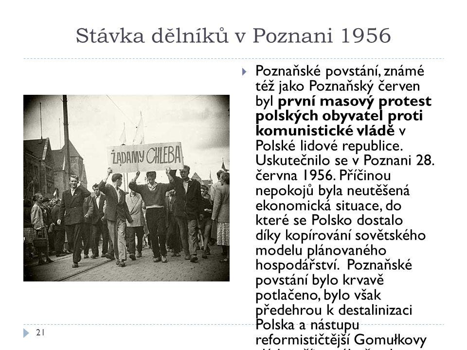 Stávka dělníků v Poznani 1956 21  Poznaňské povstání, známé též jako Poznaňský červen byl první masový protest polských obyvatel proti komunistické vládě v Polské lidové republice.