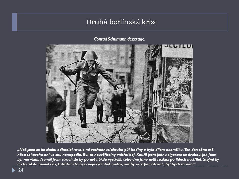 Druhá berlínská krize Conrad Schumann dezertuje.