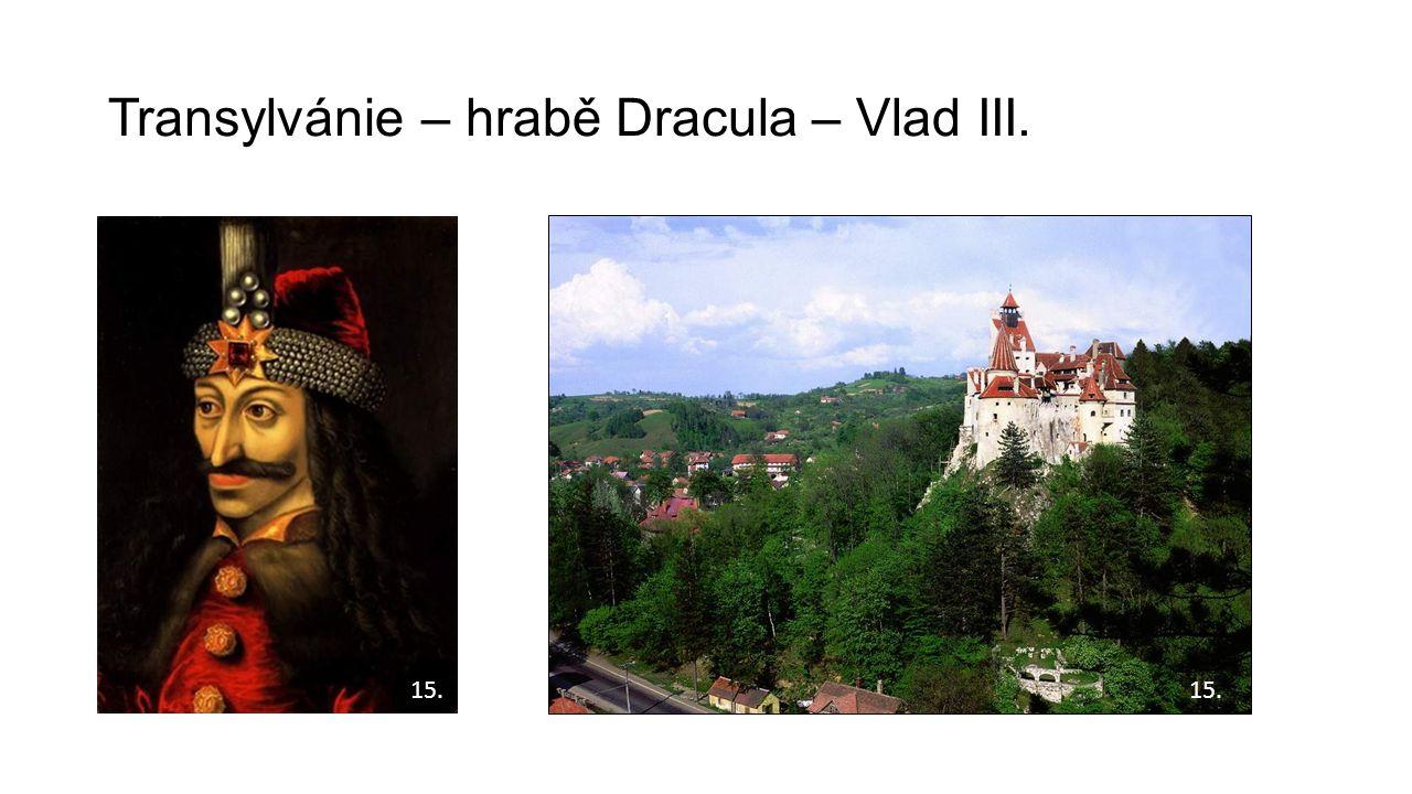Transylvánie – hrabě Dracula – Vlad III. 15.