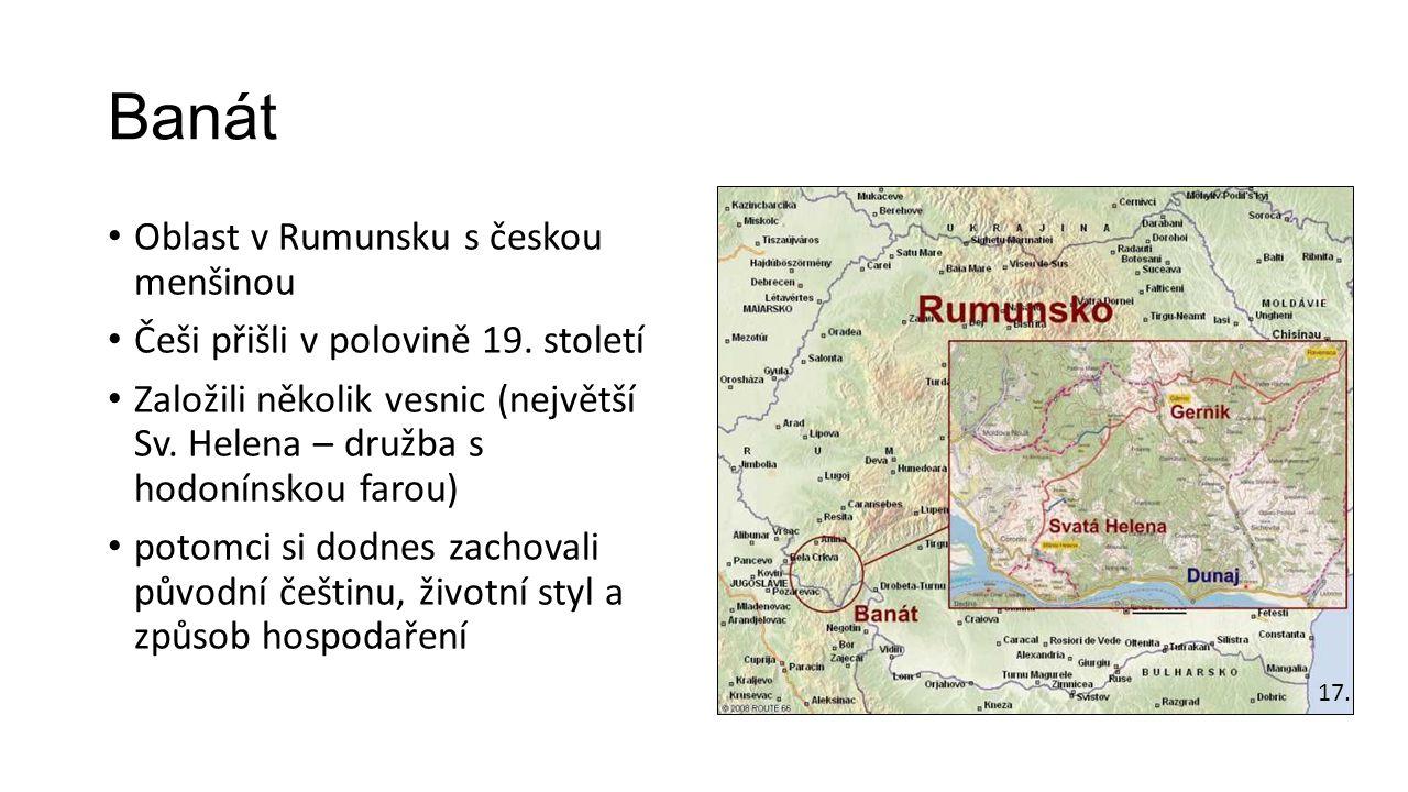 Banát Oblast v Rumunsku s českou menšinou Češi přišli v polovině 19.