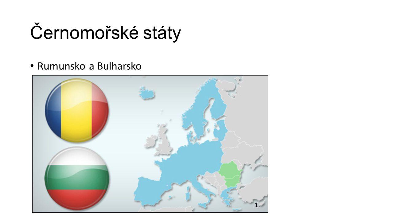 Černomořské státy Rumunsko a Bulharsko 1.
