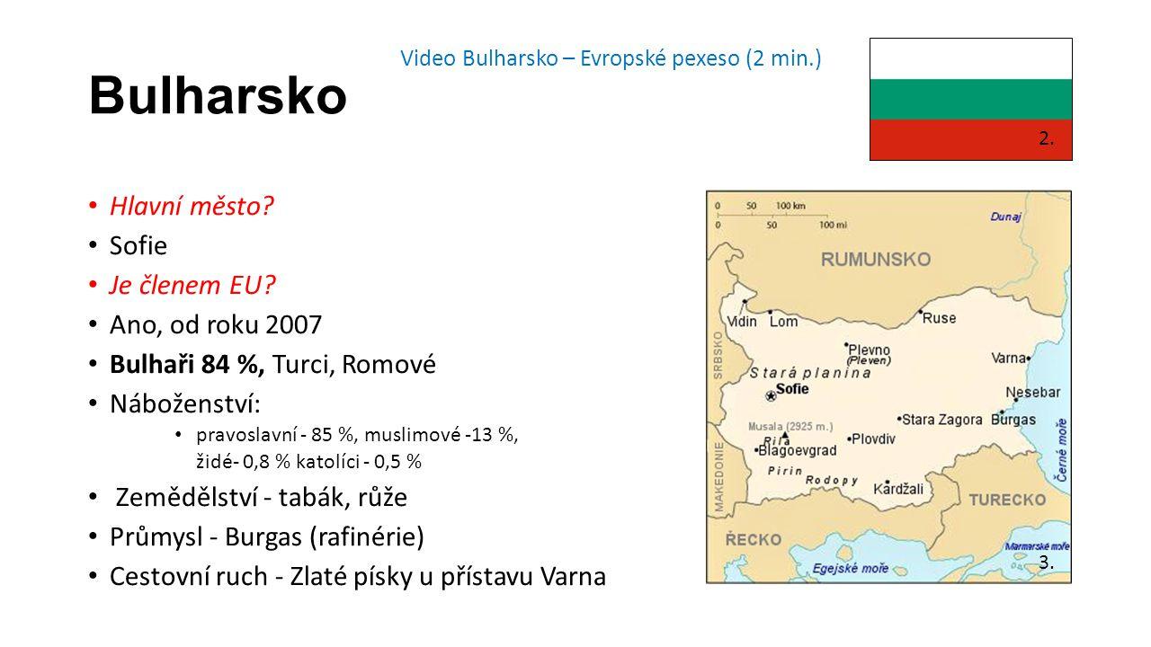 Bulharsko Hlavní město.Sofie Je členem EU.