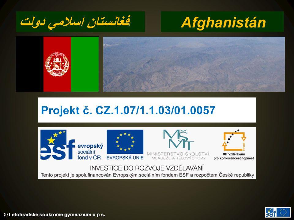 © Letohradské soukromé gymnázium o.p.s. Afghanistán ا فغانستان اسلامي دولت Projekt č. CZ.1.07/1.1.03/01.0057