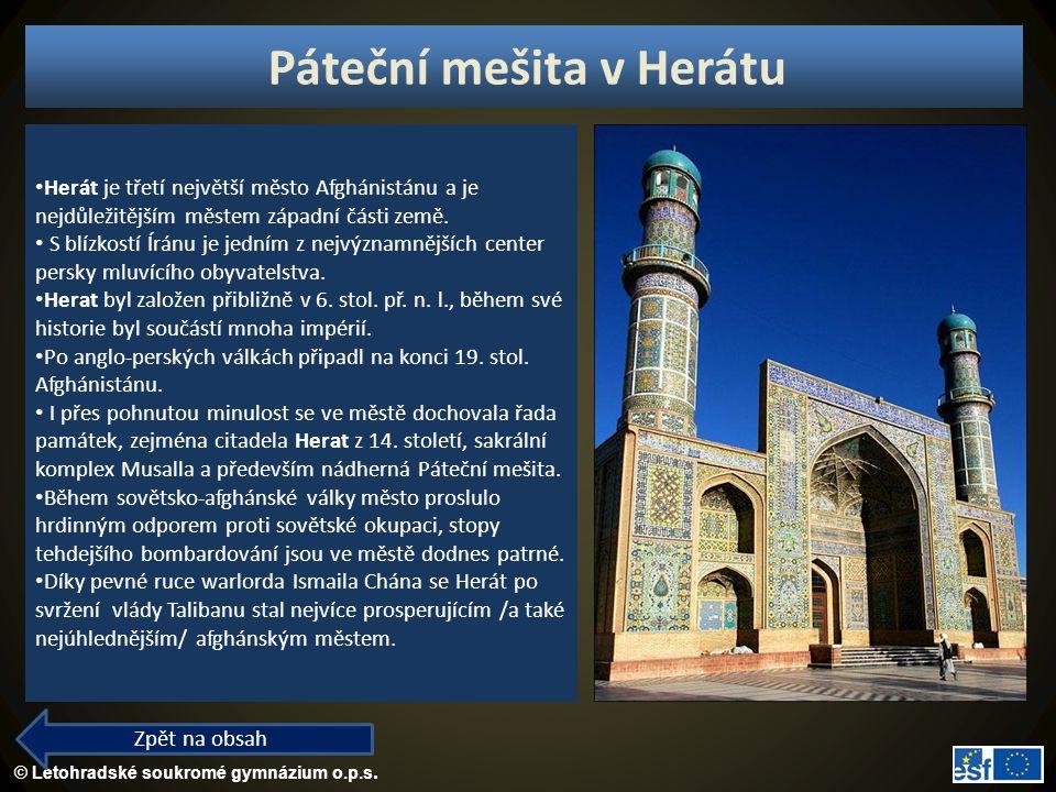 © Letohradské soukromé gymnázium o.p.s. Páteční mešita v Herátu Zpět na obsah Herát je třetí největší město Afghánistánu a je nejdůležitějším městem z