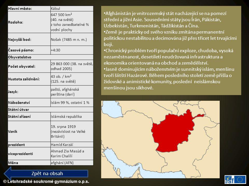 © Letohradské soukromé gymnázium o.p.s. Zpět na obsah Afghánistán je vnitrozemský stát nacházející se na pomezí střední a jižní Asie. Sousedními státy