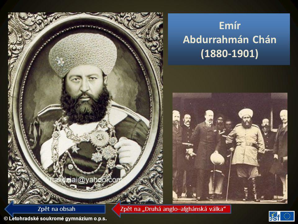 """© Letohradské soukromé gymnázium o.p.s. Emír Abdurrahmán Chán (1880-1901) Zpět na obsah Zpět na """"Druhá anglo–afghánská válka"""""""