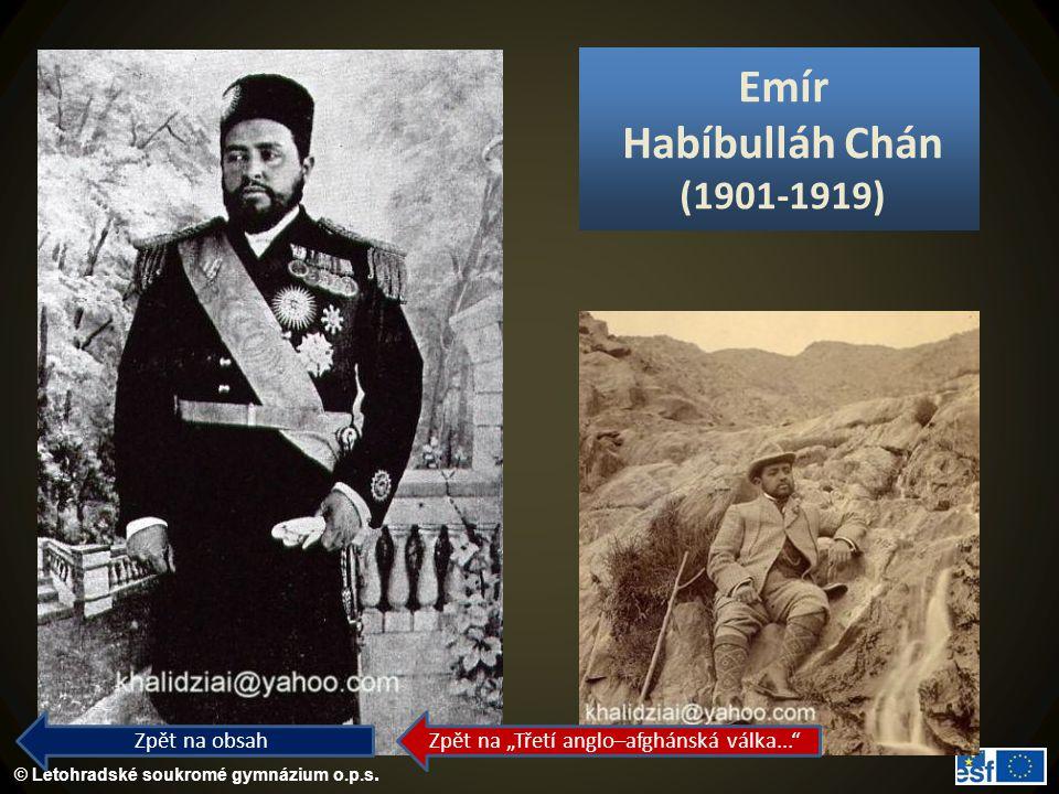 """© Letohradské soukromé gymnázium o.p.s. Emír Habíbulláh Chán (1901-1919) Zpět na obsah Zpět na """"Třetí anglo–afghánská válka..."""""""