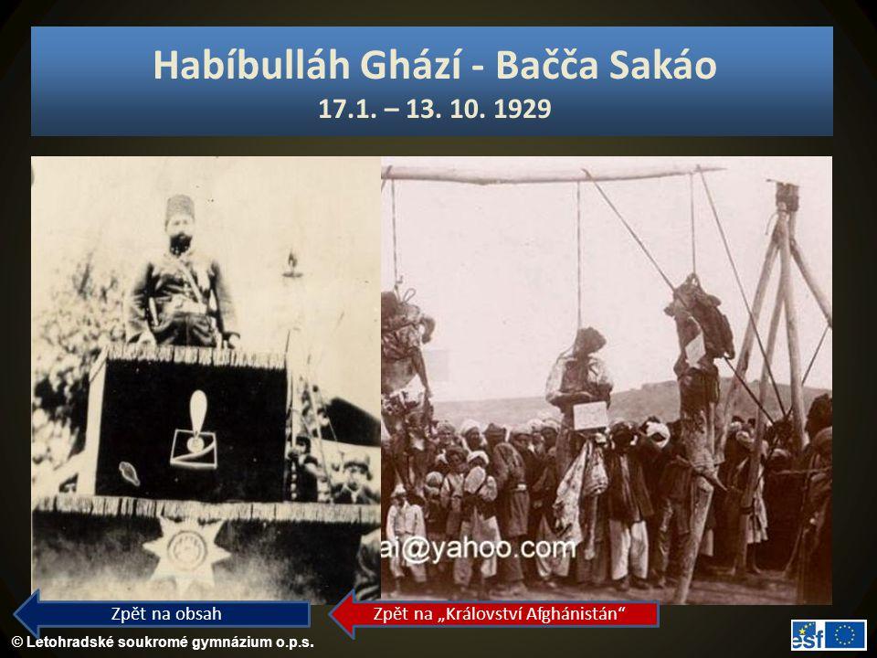 """© Letohradské soukromé gymnázium o.p.s. Habíbulláh Ghází - Bačča Sakáo 17.1. – 13. 10. 1929 Zpět na obsah Zpět na """"Království Afghánistán"""""""