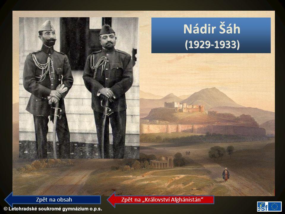 """© Letohradské soukromé gymnázium o.p.s. (1929-1933) Nádir Šáh (1929-1933) Zpět na obsah Zpět na """"Království Afghánistán"""""""