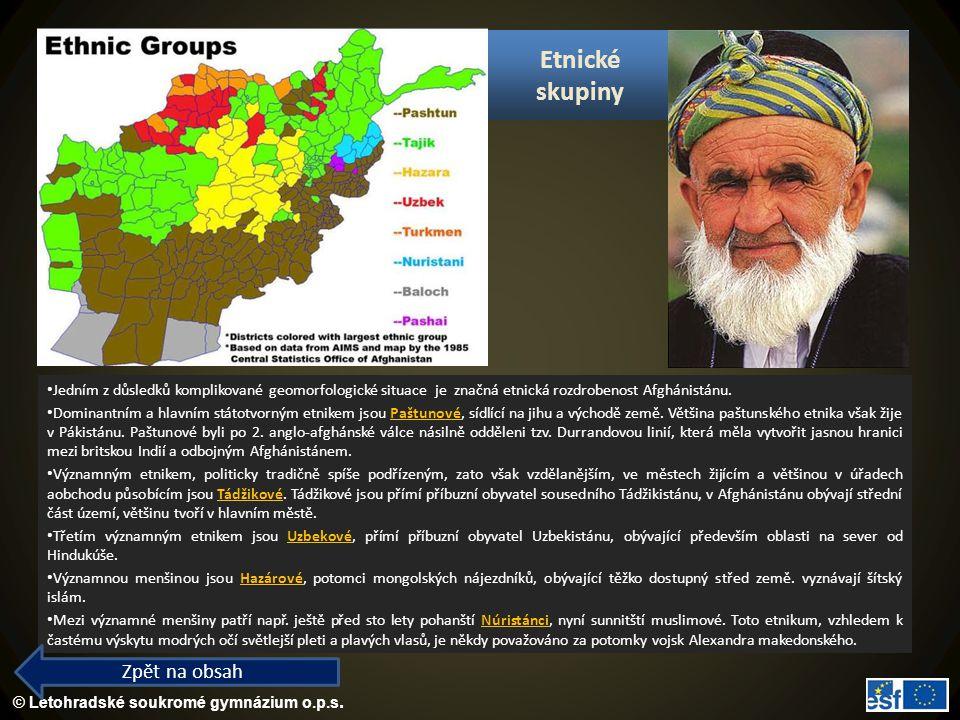 © Letohradské soukromé gymnázium o.p.s. Jedním z důsledků komplikované geomorfologické situace je značná etnická rozdrobenost Afghánistánu. Dominantní