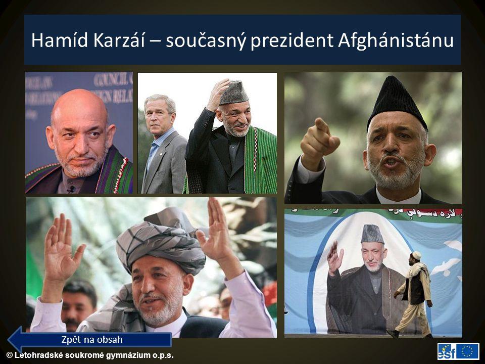 © Letohradské soukromé gymnázium o.p.s. Hamíd Karzáí – současný prezident Afghánistánu Zpět na obsah
