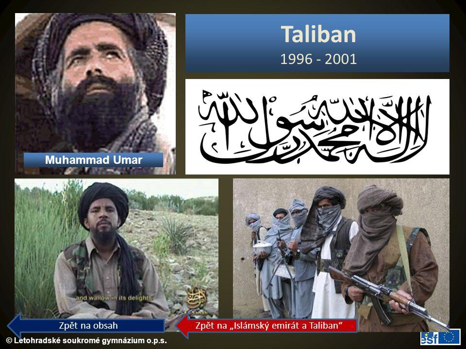 """© Letohradské soukromé gymnázium o.p.s. Taliban 1996 - 2001 Muhammad Umar Zpět na obsah Zpět na """"Islámský emirát a Taliban"""""""