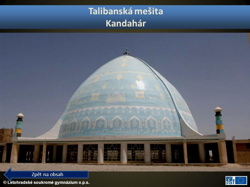 © Letohradské soukromé gymnázium o.p.s. Talibanská mešita Kandahár Zpět na obsah