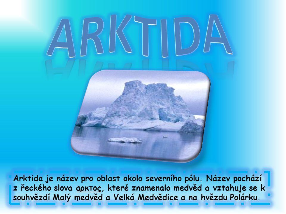 Arktida je název pro oblast okolo severního pólu.
