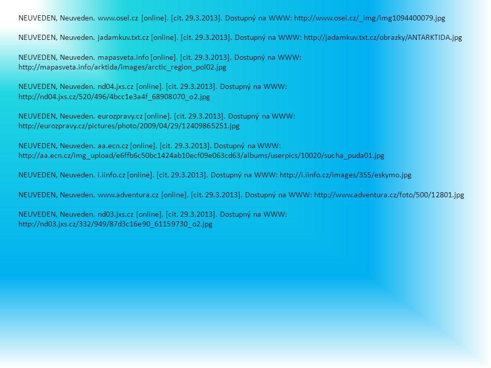 NEUVEDEN, Neuveden. corny25.blog.cz [online]. [cit. 29.3.2013]. Dostupný na WWW: http://corny25.blog.cz/0801/ledni- medvedi-vymiraji NEUVEDEN, Neuvede