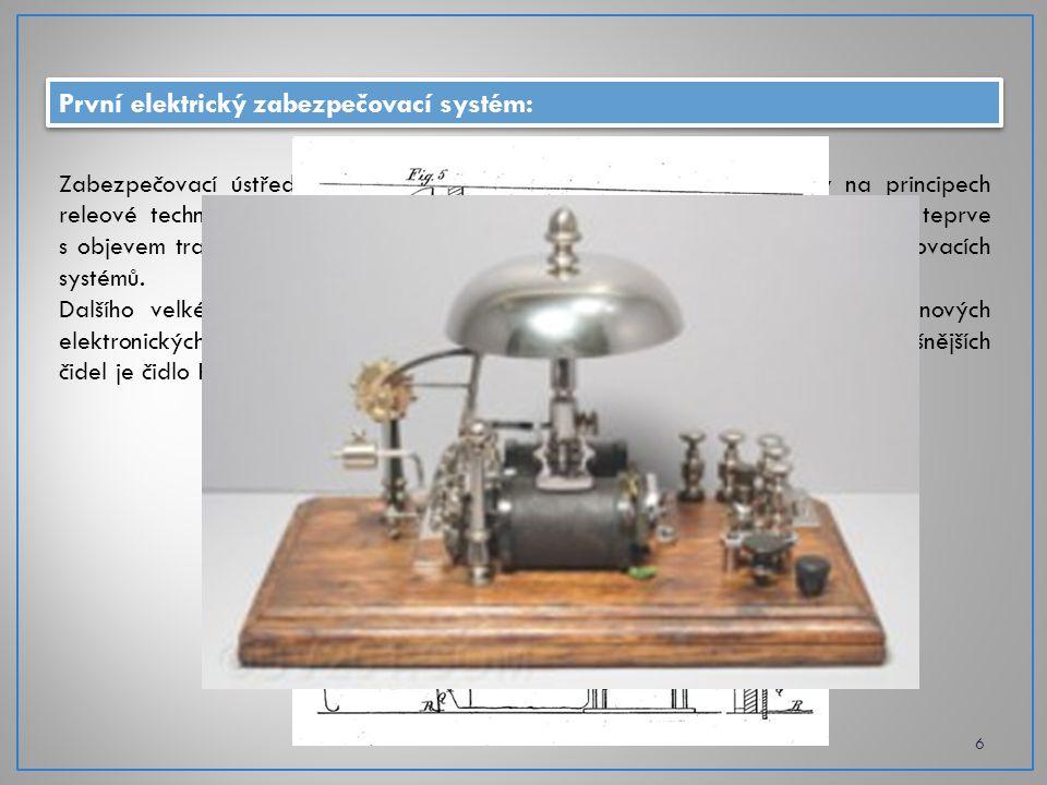 První elektrický zabezpečovací systém: 6 Zabezpečovací ústředny byly až do cca 50. let 20 století postaveny na principech releové techniky. S objevem