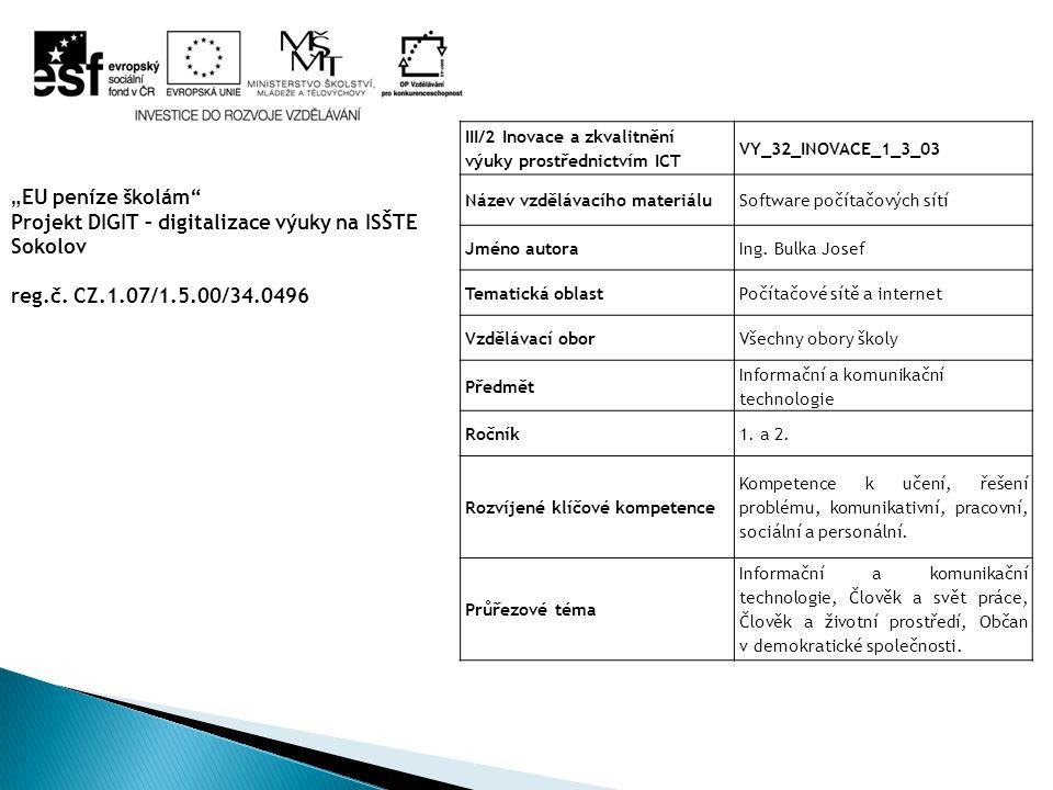 """"""" EU peníze školám"""" Projekt DIGIT – digitalizace výuky na ISŠTE Sokolov reg.č. CZ.1.07/1.5.00/34.0496 III/2 Inovace a zkvalitnění výuky prostřednictví"""