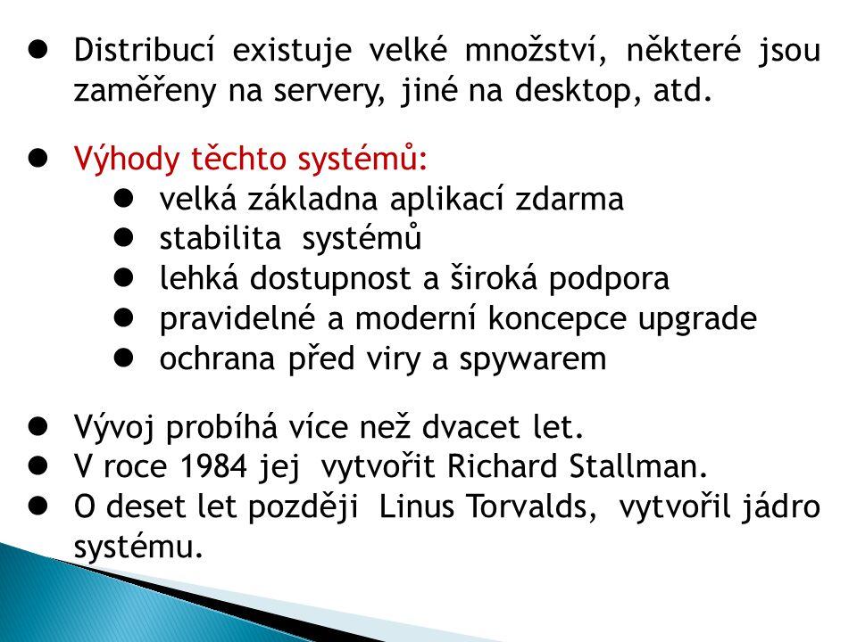 Distribucí existuje velké množství, některé jsou zaměřeny na servery, jiné na desktop, atd. Výhody těchto systémů: velká základna aplikací zdarma stab