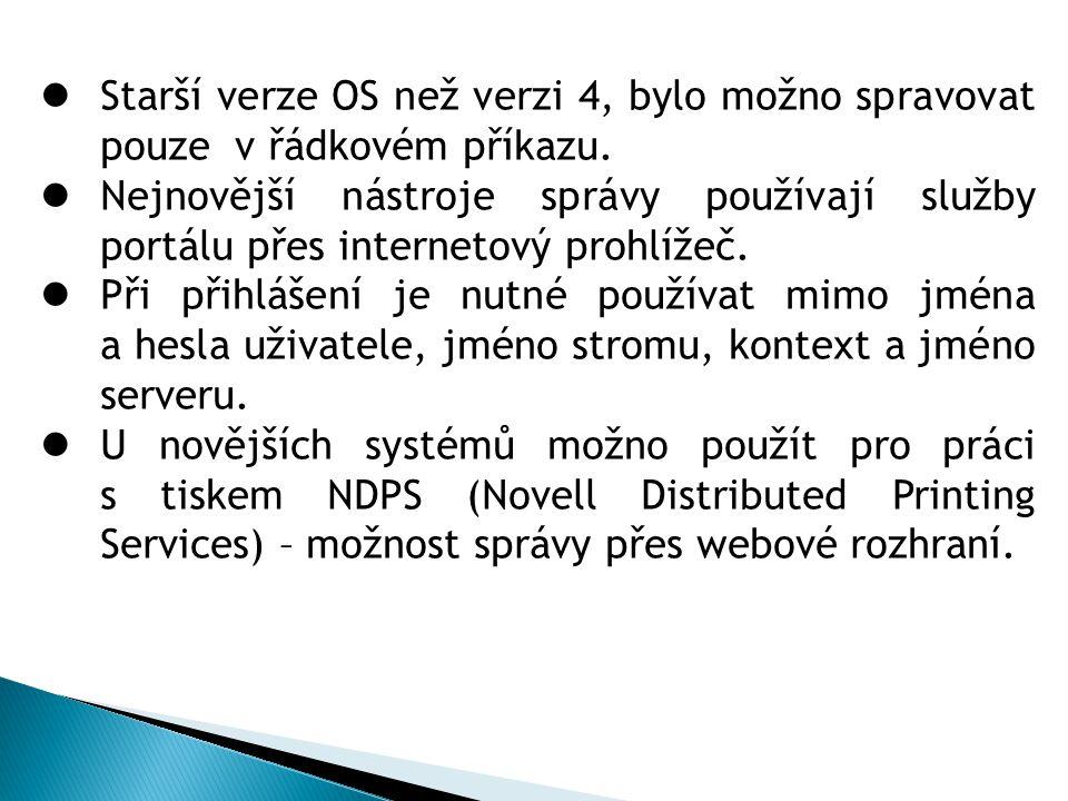 Starší verze OS než verzi 4, bylo možno spravovat pouze v řádkovém příkazu. Nejnovější nástroje správy používají služby portálu přes internetový prohl