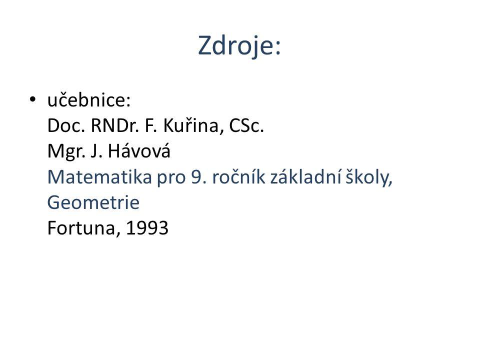Zdroje: učebnice: Doc. RNDr. F. Kuřina, CSc. Mgr.