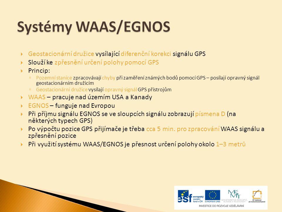  Geostacionární družice vysílající diferenční korekci signálu GPS  Slouží ke zpřesnění určení polohy pomocí GPS  Princip: ◦ Pozemní stanice zpracov