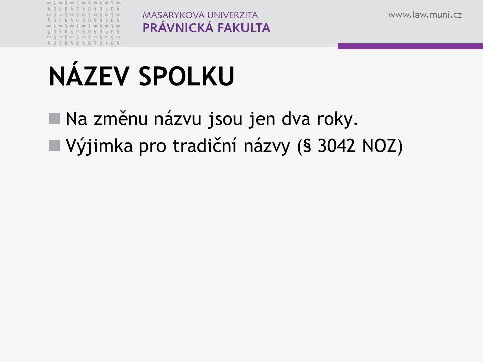 www.law.muni.cz NÁZEV SPOLKU Na změnu názvu jsou jen dva roky.
