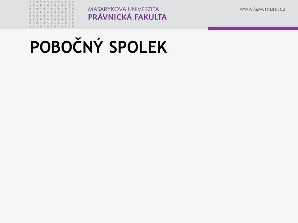 www.law.muni.cz POBOČNÝ SPOLEK