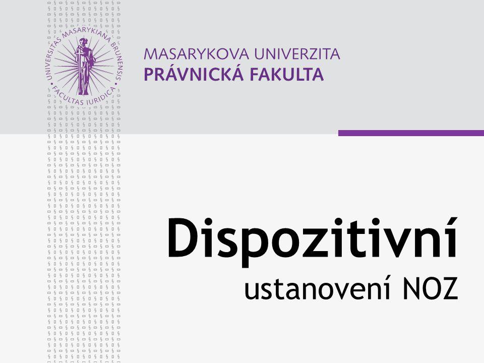 Dispozitivní ustanovení NOZ