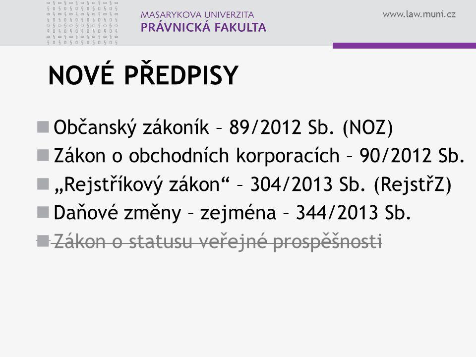 www.law.muni.cz NOVÉ PŘEDPISY Občanský zákoník – 89/2012 Sb.