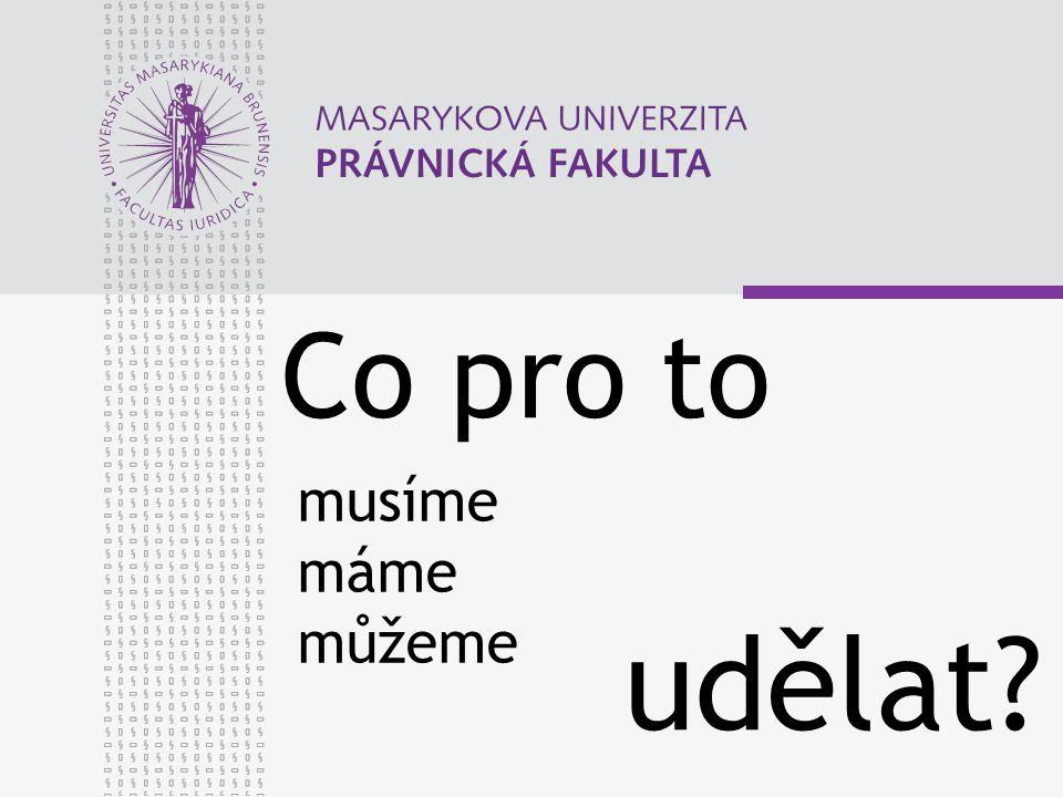 www.law.muni.cz CO SE ČLENŮ TÝČE K čemu máme členy.