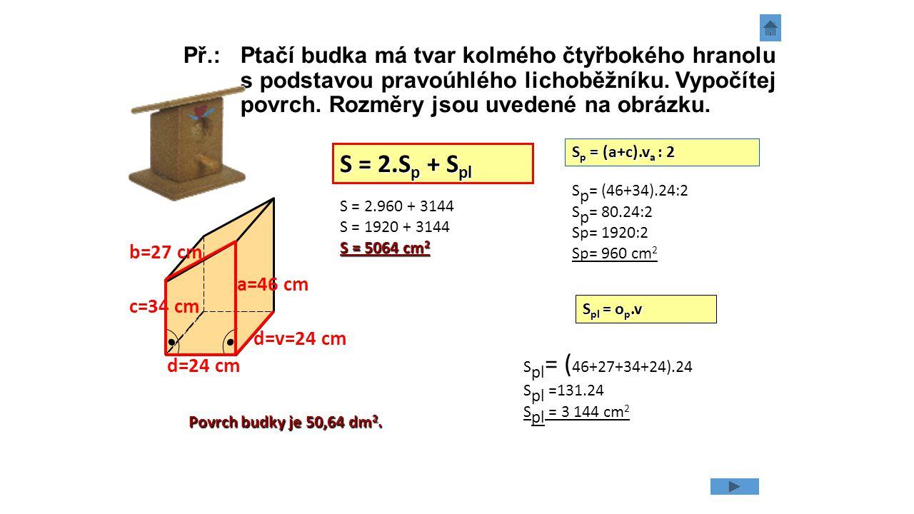 Slovní úlohy na procvičení 1.Vypočítej povrch hranolu, který má výšku 21 cm a jehož podstavou je kosočtverec s délkou strany 16 cm a výškou 8 cm.