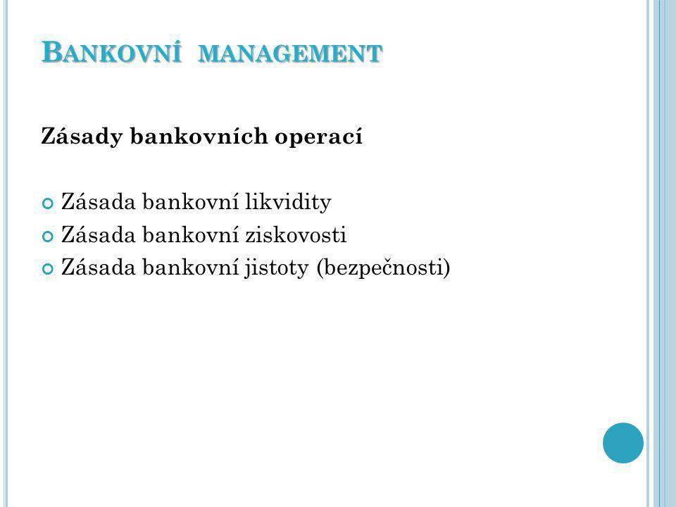 Z ÁSADA BANKOVNÍ LIKVIDITY Schopnost banky dostát svým závazkům (krátkodobým) vůči zákazníkům (věřitelům) SOLVENTNOST – schopnost okamžitě hradit právě splatné závazky Každý podnik musí být schopen dostát svým závazkům K placení je možné použít pouze likvidní prostředky Bankovní aktiva mají různý stupeň likvidity: Pokladní hotovost, devizové prostředky, vklady u ostatních bank (u ČNB) Splatné úvěry, směnky, státní cenné papíry Ostatní cenné papíry Pozemky, zařízení, inventář