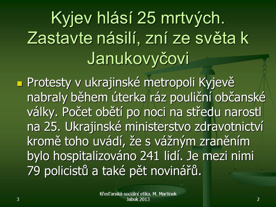 Kyjev hlásí 25 mrtvých. Zastavte násilí, zní ze světa k Janukovyčovi Protesty v ukrajinské metropoli Kyjevě nabraly během úterka ráz pouliční občanské